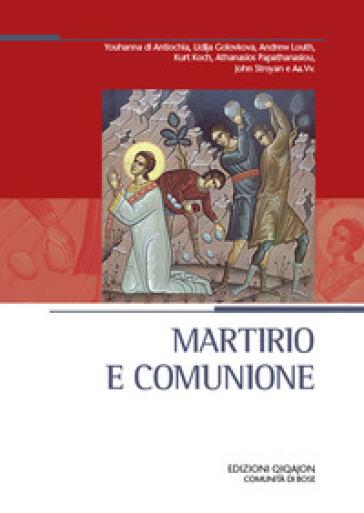 Martirio e comunione - L. D'Ayala Valva |
