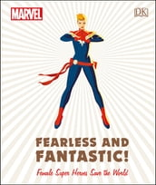 Marvel Fearless and Fantastic! Female Super Heroes Save the World