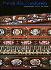 Marvels of Sound and Beauty. Italian Baroque musical instruments. Catalogo della mostra