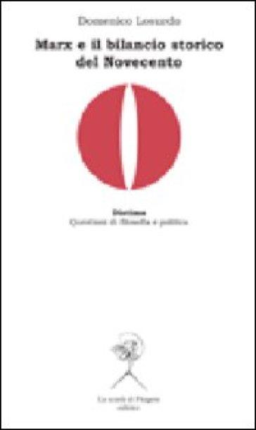 Marx e il bilancio storico del Novecento - Domenico Losurdo  