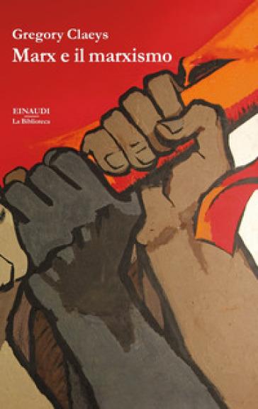 Marx e il marxismo - Gregory Claeys | Jonathanterrington.com
