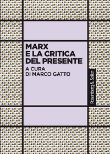 Marx e la critica del presente - M. Gatto   Ericsfund.org