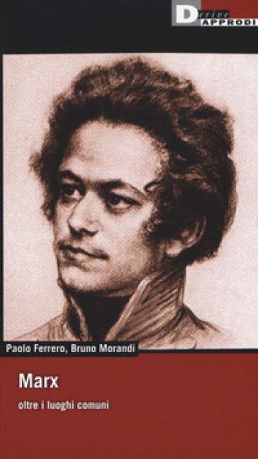 Marx oltre i luoghi comuni - Paolo Ferrero | Thecosgala.com