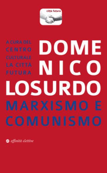 Marxismo e comunismo - Domenico Losurdo | Rochesterscifianimecon.com