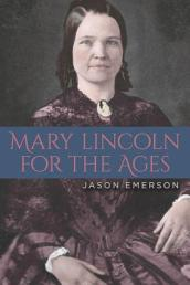 Mary Lincoln for the Ages