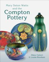 Mary Seton Watts and the Compton Pottery