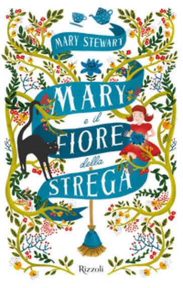 Mary e il fiore della strega - Mary Stewart |