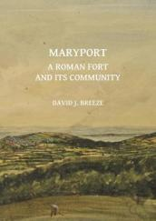 Maryport: A Roman Fort and Its Community