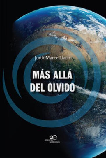 Mas alla del olvido - Jordi Marcé Llach | Ericsfund.org