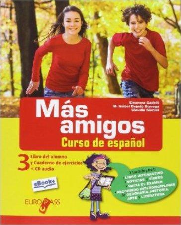 Mas amigos. Libro del alumno-Cuaderno de ejercicios. Per la Scuola media. Con e-book. Con espansione online. 3. - Lucrezia Porto Bucciarelli |