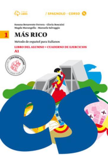 Mas rico. Libro del alumno-Cuaderno de ejercicios. Per la Scuola media. Con CD Audio formato MP3. Con e-book. Con espansione online. 1. - Susana Benavente Ferrera  