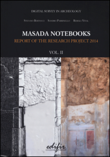 Masada notebooks. Report of the research project 2014. 2. - S. Bertocci |