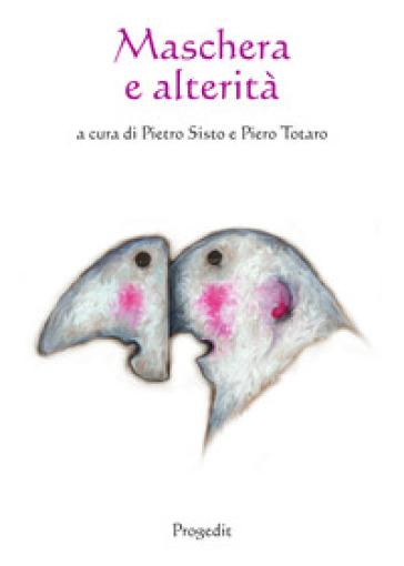 Maschera e alterità. Ediz. multilingue - P. Sisto | Kritjur.org