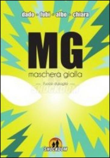 Maschera gialla. Reboot - Davide Dado Caporali | Thecosgala.com