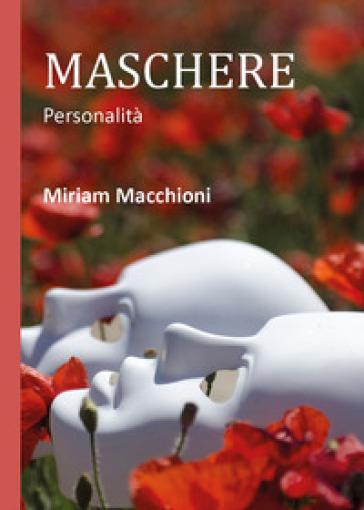 Maschere - Miriam Macchioni | Kritjur.org