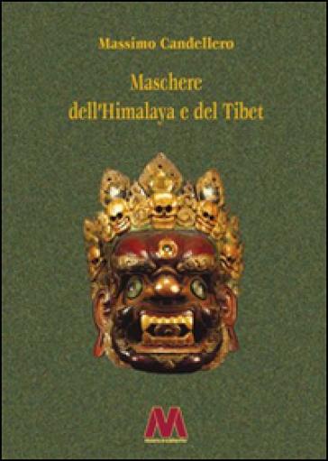 Maschere dell'Himalaya e del Tibet. Ediz. ampliata - Massimo Candellero   Rochesterscifianimecon.com