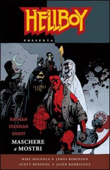 Maschere e mostri. Hellboy - Mike Mignola |