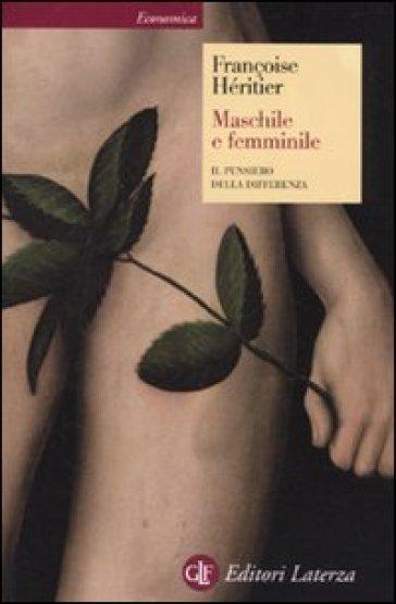 Maschile e femminile. Il pensiero della differenza - Francoise Héritier pdf epub
