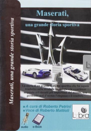 Maserati, una grande storia sportiva. CD-ROM - Roberto Petrini pdf epub