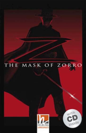 Mask of Zorro. Livello 3 (A2). Con CD-Audio