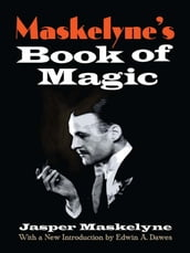 Maskelyne s Book of Magic