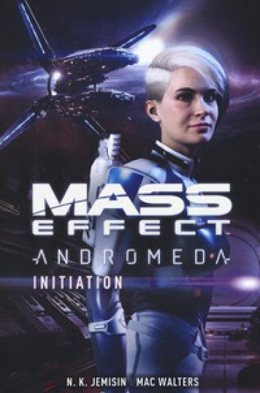 Mass effect. Andromeda. Initiation - N. K. Jemisin |
