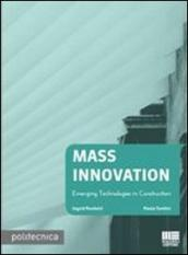Mass innovation. Emerging technologies in construction