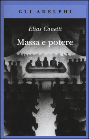 Massa e potere - Elias Canetti |