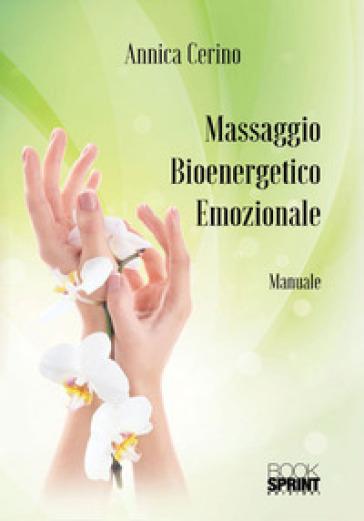 Massaggio bioenergetico emozionale - Annica Cerino |