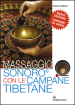 Massaggio sonoro con le campane tibetane. Con CD Audio