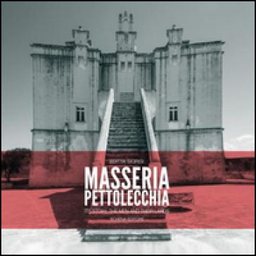 Masseria Pettolecchia. Ediz. inglese - Editta Sigrisi |