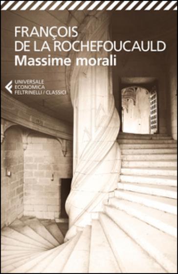 Massime morali - François De La Rochefoucauld | Ericsfund.org