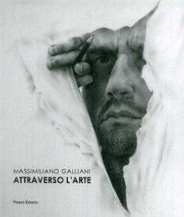 Massimiliano Galliani. Ediz. italiana e inglese - Vera Agosti  