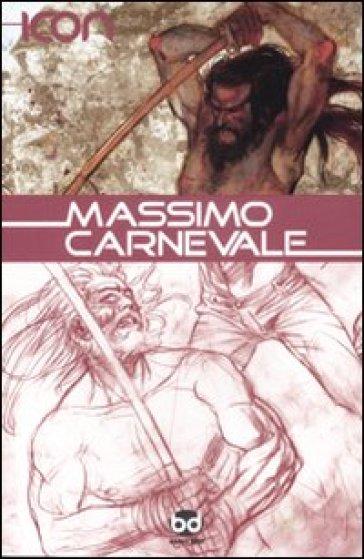 Massimo Carnevale. Ediz. illustrata - M. Schiavone | Rochesterscifianimecon.com