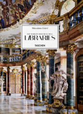 Massimo Listri. The world s most beautiful libraries. Ediz. inglese, francese e tedesca