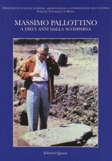 Massimo Pallottino. A dieci anni dalla scomparsa. Atti dell'Incontro di studio - L. M. Michetti  