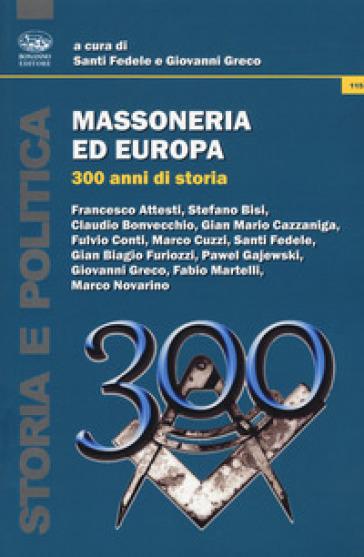 Massoneria ed Europa. 300 anni di storia - S. Fedele  