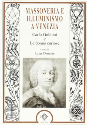 Massoneria e illuminismo a Venezia - Luigi Danesi  