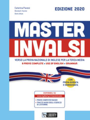 Master INVALSI. Verso la prova nazionale di inglese per la terza media. 8 prove complete, use of English, grammar - Caterina Pavesi | Thecosgala.com