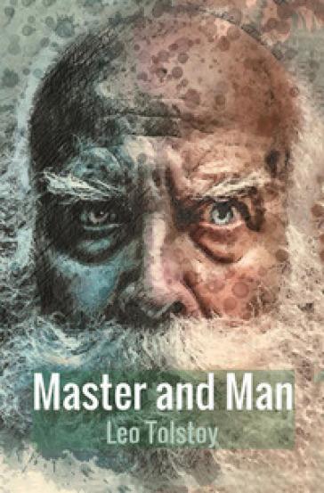 Master and man - Lev Nikolaevic Tolstoj  
