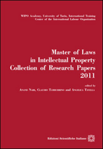 Master of laws in intellectual property. Collection of research papers2011