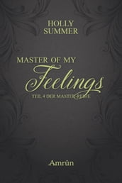 Master of my Feelings (Master-Reihe Band 4)