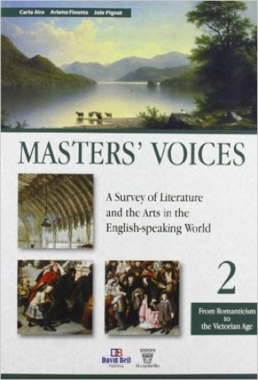 Master's voices. A survey of literature and the arts in the english-speaking world. Con espansione online. Per le Scuole superiori. 2.