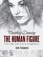 Mastering Drawing the Human Figure