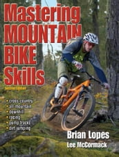 Mastering Mountain Bike Skills, 2E