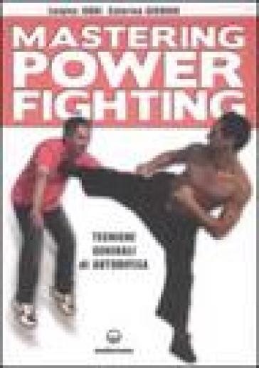 Mastering power fighting. Tecniche generali di autodifesa - Caterina Germani pdf epub