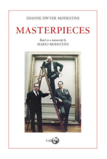 Masterpieces. Based on a manuscript by Mario Modestini - Dianne Dwyer Modestini |