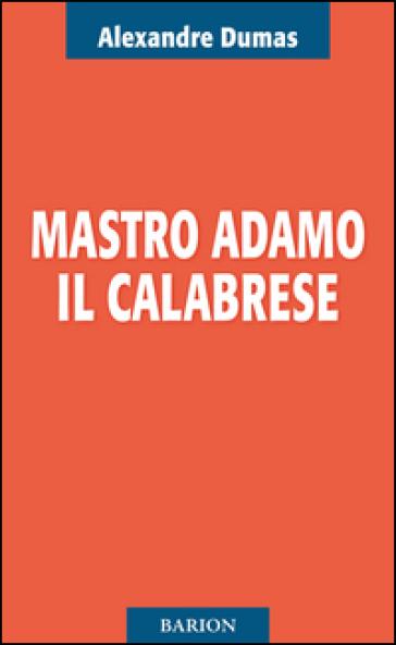 Mastro Adamo il calabrese - Alexandre Dumas | Kritjur.org