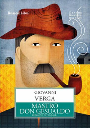 Mastro don Gesualdo. Ediz. integrale - Giovanni Verga |