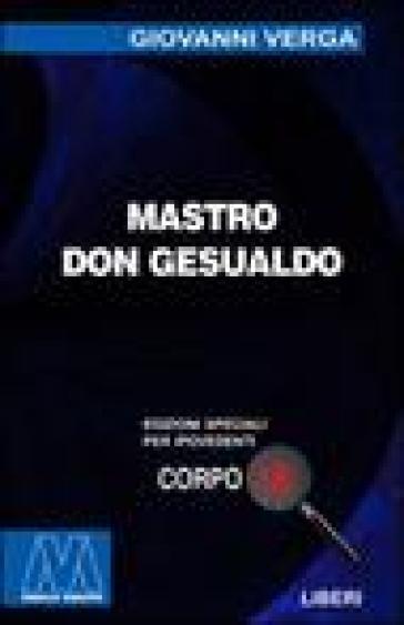 Mastro don Gesualdo. Ediz. per ipovedenti - Giovanni Verga  